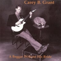 Carey B Grant | A Beggar Without His Bride