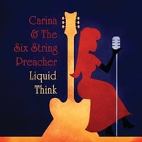 Carina and the Six String Preacher | Liquid Think