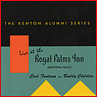 Carl Fontana  & Buddy Childers | Live at the Royal Palms Inn (Additional Tracks)