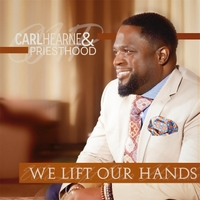 Carl Hearne & Priesthood | We Lift Our Hands