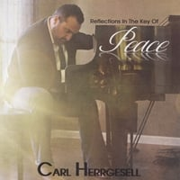 Carl Herrgesell | Reflections in the Key of Peace
