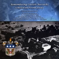Various Artists | Remembering Carlisle Barracks: A Musical and Pictorial Journey