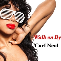 Carl Neal | Walk On By