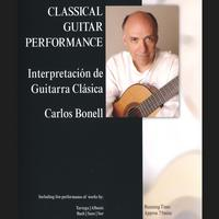 Carlos Bonell | Classical Guitar Performance DVD