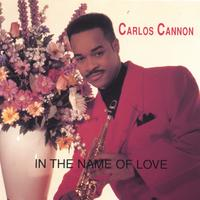 Carlos Cannon | In The Name Of Love