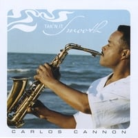 Carlos Cannon | Tak'N It Smooth