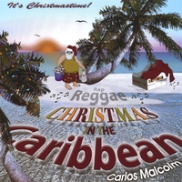 Carlos Malcolm | Christmas In The Caribbean