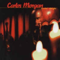 Carlos Morgan | Feelin' Alright