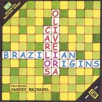 Carlos Oliveira | Brazilian Origins featuring Harvey Wainapel