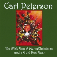 Carl Peterson | We Wish You A Merry Christmas And A Guid New Year