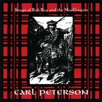 Carl Peterson | Songs Of Rob Roy And The MacGregors