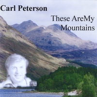 Carl Peterson | These Are My Mountains