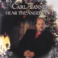 Carl Tanner | Hear the Angel Voices
