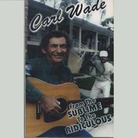Carl Wade | From the Sublime to the Ridiculous