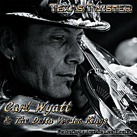 Carl Wyatt & The Delta Voodoo Kings | Texas Twister (feat.Archie Lee Hooker)