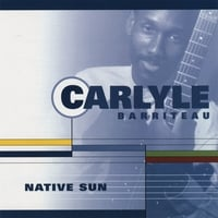 Carlyle Barriteau | Native Sun