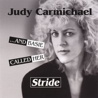 Judy Carmichael | ...And Basie Called Her Stride