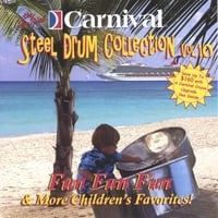 The Carnival Steel Drum Band | Fun Fun Fun and More Childrens Favorites