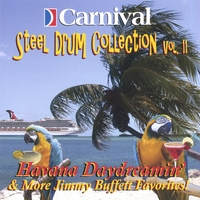 The Carnival Steel Drum Band | Havana Daydreamin' and More Jimmy Buffett Favorites