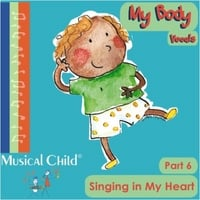 Musical Child | My Body Vocals: Singing in My Heart, Pt. 6