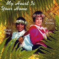 Carol Dabney & Margie Perez | My Heart Is Your Home
