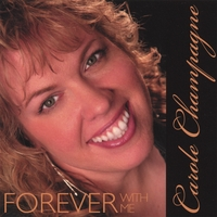 Carole Champagne | Forever With Me