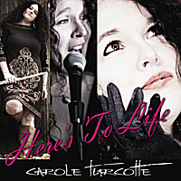 Carole Turcotte | Here's to Life