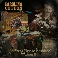 Carolina Cotton | Yodeling Blonde Bombshell, Vol. 2