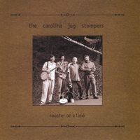 The Carolina Jug Stompers | Rooster on a Limb