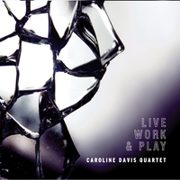 Caroline Davis Quartet | Live Work & Play