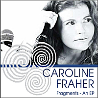 Caroline Fraher | Fragments - an EP