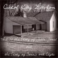 Carol Kay Lawton | This Is the Story of Jesse James and the Story of Bonnie and Clyde