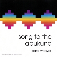 Carol Weaver | Song to the Apukuna - Shamanic Music for Meditation
