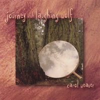 Carol Weaver | Shamanic Journey Drumming MP3 Tracks - Journey With Laughing Wolf