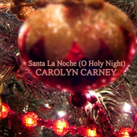 Carolyn | Santa La Noche (O Holy Night)