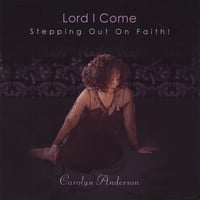 Carolyn Anderson | Lord I Come