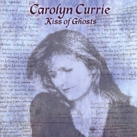 Carolyn Currie | Kiss of Ghosts