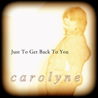 Carolyne Swayze | Just to Get Back to You