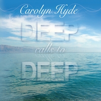 Carolyn Hyde | Deep Calls to Deep