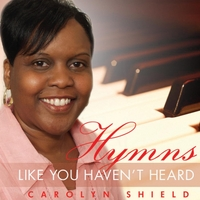 Carolyn Shield | Hymns Like You Haven't Heard