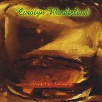 Carolyn Wonderland | Alcohol & Salvation