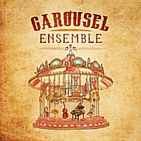 Carousel Ensemble | Carousel Ensemble