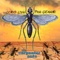 The Carpenter Ants | Long Live the Queen