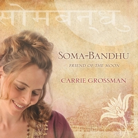 Carrie Grossman | Soma-Bandhu: Friend of the Moon