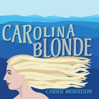 Carrie Morrison | Carolina Blonde