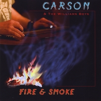Carson Williams and The Williams Boys | Fire and Smoke