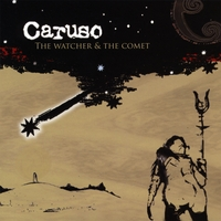 Caruso | The Watcher & the Comet