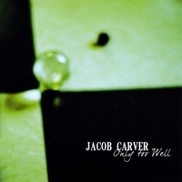 Jacob Carver | Only Too Well