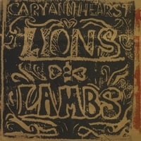 Cary Ann Hearst | Lions And Lambs