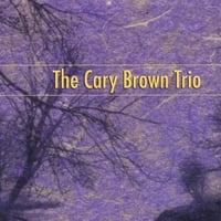 The Cary Brown Trio | The Cary Brown Trio
